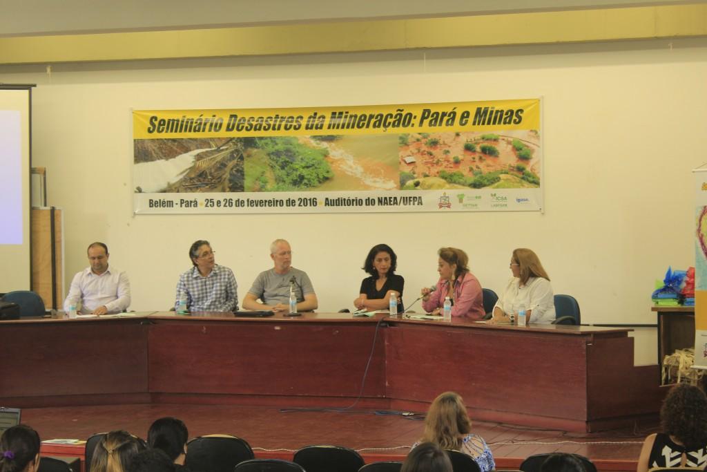 Foto I Seminário Desastres da Mineração - Pará e Minas - 2016 (Durbens Martins Nascimento (NAEA/UFPA); Emmanuel Zagury Tourinho (PROPESP/UFPA); Carlos Alberto Batista (ICSA/UFPA); Maria Helena Rodrigues (IBASE); Edna Castro (GETAMM/NAEA/UFPA), e Sandra Cruz (LABPSAM/UFPA)