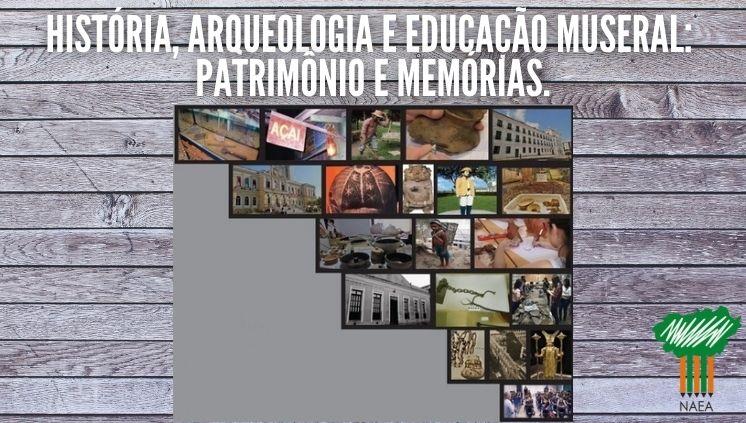 História, Arqueologia e Educação Museal: